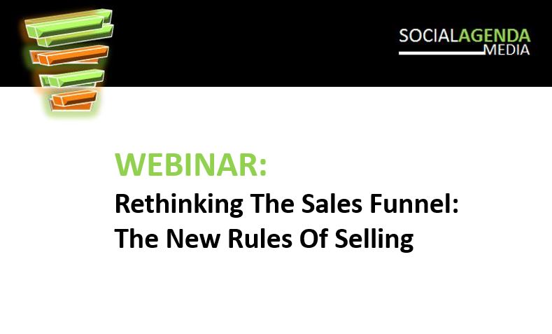 Webinar -Rethinking The Sales Funnel and Redefining the Rules Of Selling